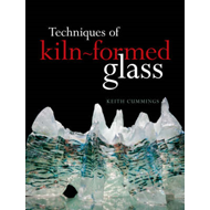 Techniques of Kiln-Formed Glass (BOK)