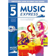 Music Express: Year 5: Lesson Plans, Recordings, Activities and Photocopiables (BOK)
