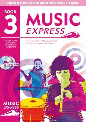 Music Express: Year 3: Lesson Plans, Recordings, Activities and Photocopiables (BOK)