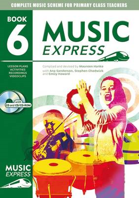 Music Express: Year 6: Lesson Plans, Recordings, Activities and Photocopiables: Book + CD + CD-ROM (BOK)