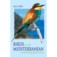 Birds of the Mediterranean: A Photographic Guide (BOK)