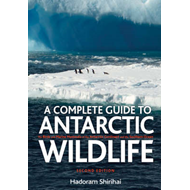 A Antarctic Wildlife: A Complete Guide to the Birds, Mammals and Natural History of the Antarctic (BOK)