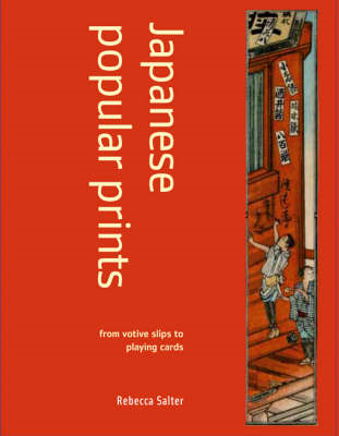 Japanese Popular Prints: From Votive Slips to Playing Cards (BOK)