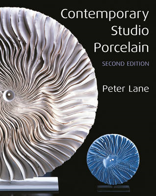 Contemporary Studio Porcelain: Materials, Techniques and Expressions (BOK)