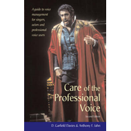Care of the Professional Voice: A Guide to Voice Management for Singers, Actors and Professional Voi (BOK)
