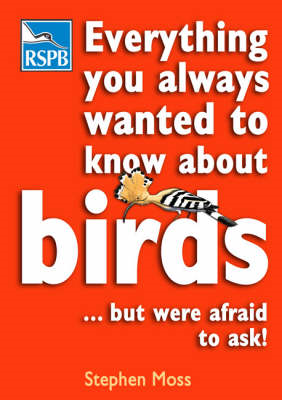 Everything You Always Wanted to Know About Birds ...But Were Afraid to Ask (BOK)