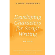 Developing Characters for Script Writing (BOK)