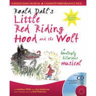 Roald Dahl's Little Red Riding Hood and the Wolf: A Howling Hilarious Musical (BOK)