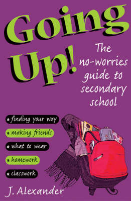 Going Up!: The No-worries Guide to Secondary School (BOK)
