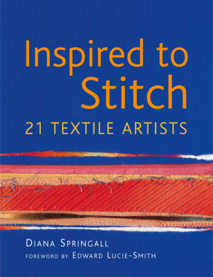 Inspired to Stitch: 21 textile artists (BOK)
