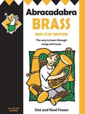 Abracadabra Tutors: Abracadabra Brass - Bass Clef: The Way to Learn Through Songs and Tunes (BOK)