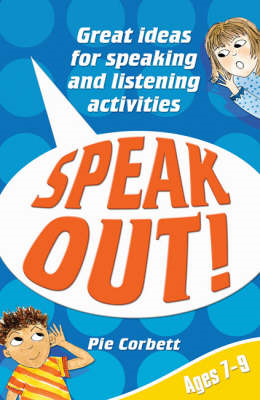 Speak Out! Ages 7-9: Great Ideas for Speaking and Listening Activities (BOK)