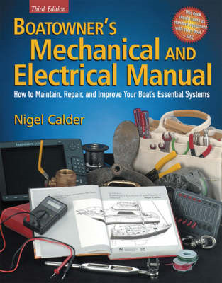 Boatowner's Mechanical and Electrical Manual: How to Maintain, Repair, and Improve Your Boat's Essen (BOK)