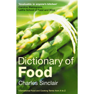 Dictionary of Food: International Food and Cooking Terms from A to Z (BOK)