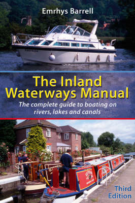 Inland Waterways Manual: The Complete Guide to Boating on Rivers, Lakes and Canals (BOK)