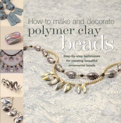 How to Make Polymer Clay Beads (BOK)