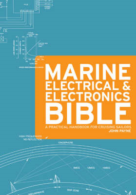 The Marine Electrical and Electronics Bible: A Practical Handbook for Cruising Sailors (BOK)