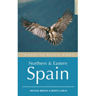 Where to Watch Birds in Northern and Eastern Spain (BOK)