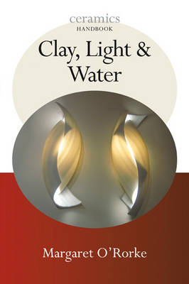 Clay, Light and Water (BOK)