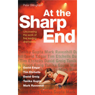At the Sharp End: Uncovering the Work of Five Leading Dramatists: David Edgar, Tim Etchells and Forc (BOK)