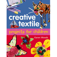 Creative Textiles Projects for Children (BOK)