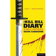 "The ""Kill Bill"" Diary: The Making of a Tarantino Classic as Seen Through the Eyes of a Screen Legend (BOK)"