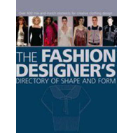 The Fashion Designer's Directory of Shape and Form (BOK)