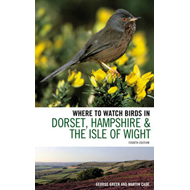 Where to Watch Birds in Dorset, Hampshire and the Isle of Wight (BOK)