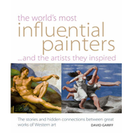 World's Most Influential Painters and the Artists They Inspired: Stories and Hidden Connections Betw (BOK)