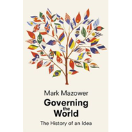 Governing the World: The History of an Idea (BOK)