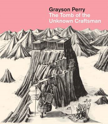 Grayson Perry: Tomb of the Unknown Craftsman (BOK)