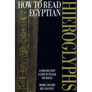How to Read Egyptian Hieroglyphs: A Step-by-Step Guide (BOK)
