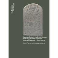 Egyptian Stelae in the British Museum from the 13th-17th Dynasties: v. I: Fascicule I: Descriptions (BOK)