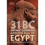 31 BC: Antony, Cleopatra and the Fall of Egypt (BOK)