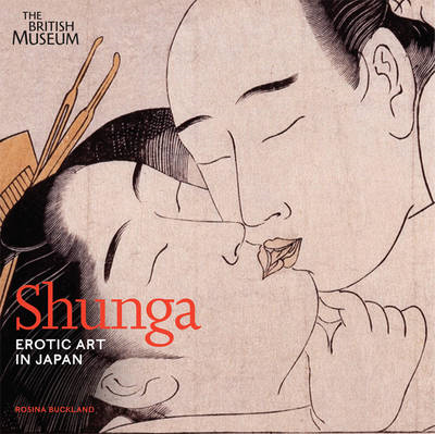 Shunga: Erotic Art in Japan (BOK)