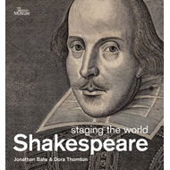 Shakespeare: Staging the World (BOK)