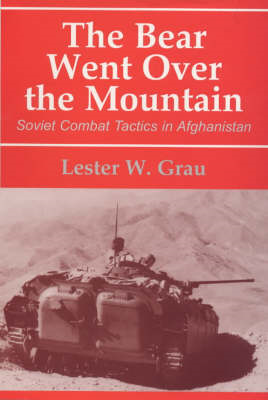 The Bear Went Over the Mountain: Soviet Combat Tactics in Afghanistan (BOK)
