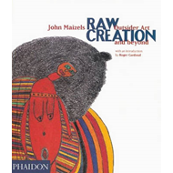 Raw Creation: Outsider Art and Beyond (BOK)