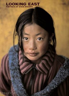 Looking East: Portraits by Steve Mccurry (BOK)