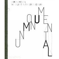 Unmonumental: The Object in the 21st Century (BOK)
