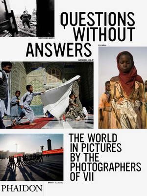 Questions without Answers: The World in Pictures by the Photographers of VII (BOK)