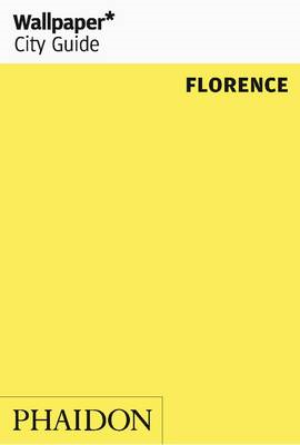 Florence 2010 Wallpaper* City Guide (BOK)