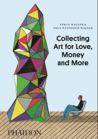 Collecting Art for Love, Money and More (BOK)