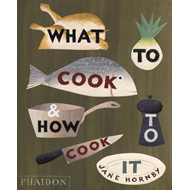 What to Cook and How to Cook it (BOK)