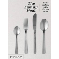 The Family Meal: Home Cooking with Ferran Adria (BOK)