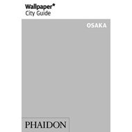 Wallpaper* City Guide Osaka 2014 (BOK)