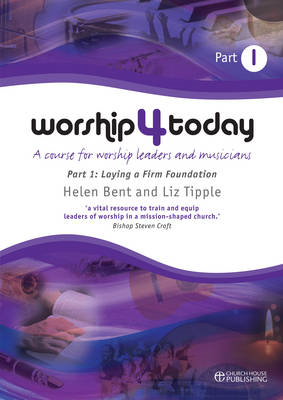 Worship 4 Today: A Course for Worship Leaders and Musicians: Pt. 1 (BOK)