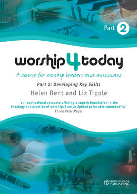 Worship 4 Today: A Course for Worship Leaders and Musicians: Pt. 2 (BOK)