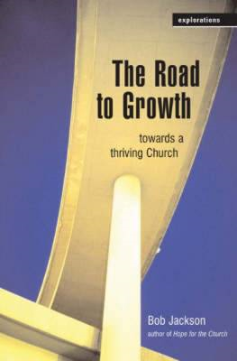The Road to Growth: Towards a Thriving Church (BOK)