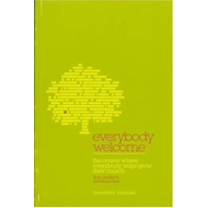 Everybody Welcome: The Course Where Everybody Helps Grow Their Church: Course Member's Booklet (BOK)